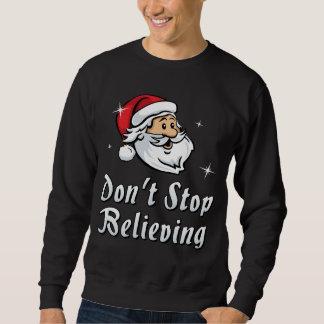 Ne cessez pas la croyance sweatshirt