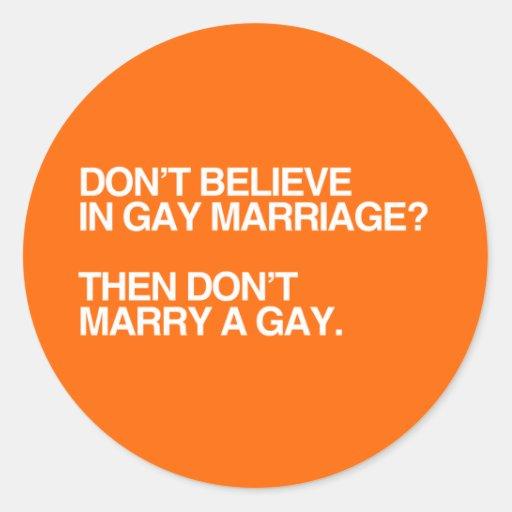 NE CROYEZ PAS AU MARIAGE HOMOSEXUEL NE MARIENT PAS AUTOCOLLANTS RONDS