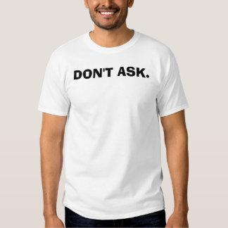 Ne demandez pas t-shirts