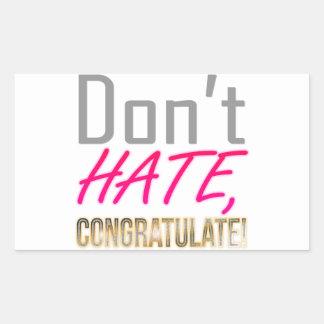 Ne détestez pas, NE FÉLICITEZ PAS ! Sticker Rectangulaire