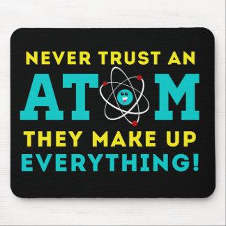 Ne faites jamais confiance à un atome, ils tapis de souris
