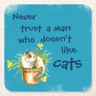 Ne faites jamais confiance à un homme qui n'aime dessous-de-verre carré en papier