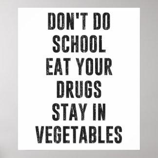 Ne faites pas l'école mangent vos drogues restent  posters