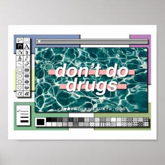 ne faites pas les drogues : ( poster