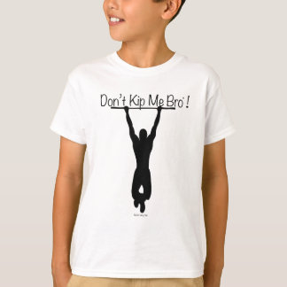 Ne font pas Kip je T-shirt de Bro