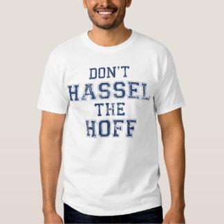 ne font pas la dispute le hoff t-shirt