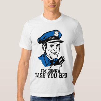 Ne font pas Tase je T-shirt de Bro