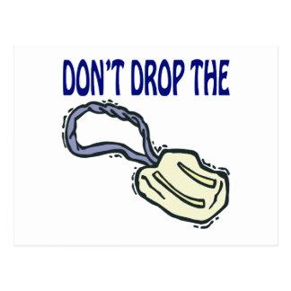 Ne laissez pas tomber le savon carte postale