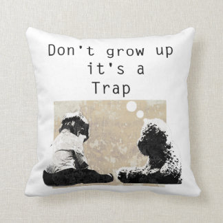 Ne le grandissez pas est un piège coussin