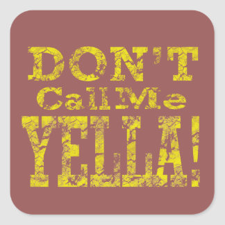 Ne m'appelez pas Yella - autocollants carrés