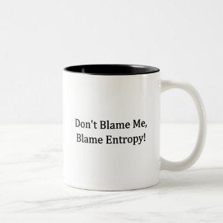 Ne me blâmez pas, entropie de blâme ! mug bicolore