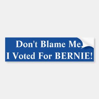 Ne me blâmez pas, j'a voté pour Bernie Autocollant De Voiture