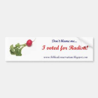 Ne me blâmez pas, j'a voté pour le radis autocollant de voiture