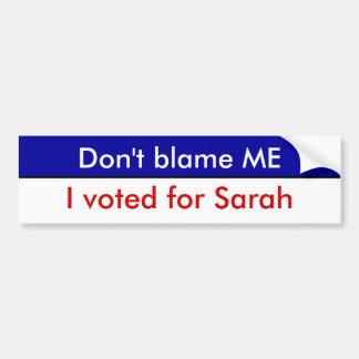 Ne me blâmez pas, j'a voté pour Sarah Autocollant De Voiture