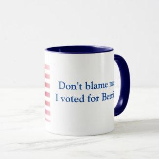 Ne me blâmez pas que j'ai voté pour Bernie Mug