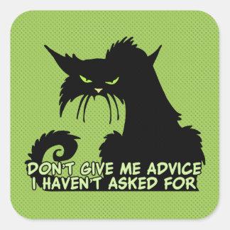 Ne me donnez pas les conseils dire fâché de chat sticker carré