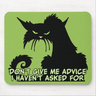 Ne me donnez pas les conseils dire fâché de chat tapis de souris