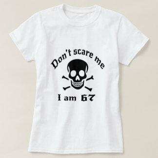 Ne m'effrayez pas que j'ai 67 ans t-shirt