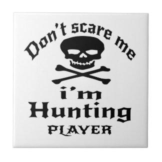 Ne m'effrayez pas que je chasse le joueur petit carreau carré