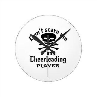 Ne m'effrayez pas que je Cheerleading le joueur Horloge Ronde