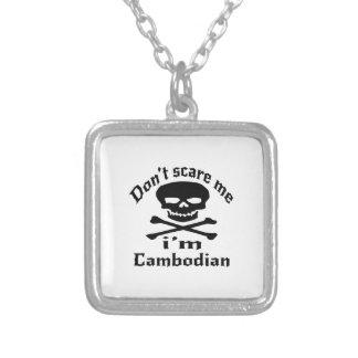 Ne m'effrayez pas que je suis cambodgien collier
