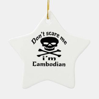 Ne m'effrayez pas que je suis cambodgien ornement étoile en céramique