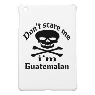 Ne m'effrayez pas que je suis guatémaltèque étui iPad mini