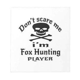 Ne m'effrayez pas que je suis joueur de chasse de bloc-note