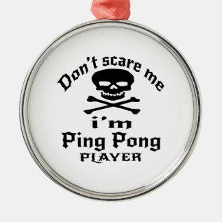 Ne m'effrayez pas que je suis joueur de ping-pong ornement rond argenté
