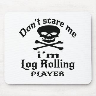 Ne m'effrayez pas que je suis joueur de roulement tapis de souris
