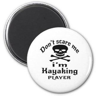 Ne m'effrayez pas que je suis joueur Kayaking Magnet Rond 8 Cm