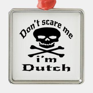 Ne m'effrayez pas que je suis néerlandais ornement carré argenté