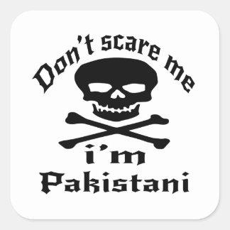 Ne m'effrayez pas que je suis pakistanais sticker carré