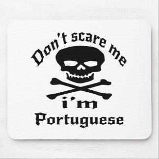 Ne m'effrayez pas que je suis portugais tapis de souris