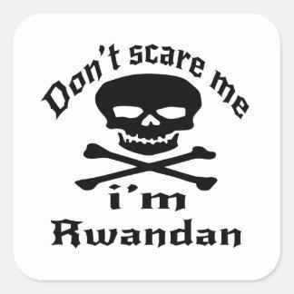 Ne m'effrayez pas que je suis rwandais sticker carré