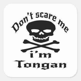Ne m'effrayez pas que je suis tongan sticker carré