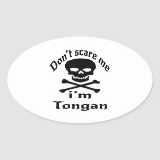 Ne m'effrayez pas que je suis tongan sticker ovale