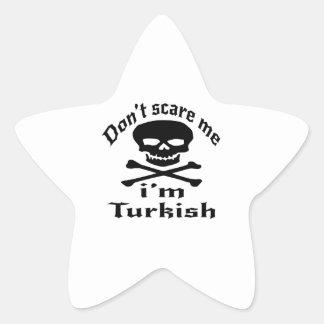 Ne m'effrayez pas que je suis turc sticker étoile