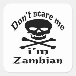 Ne m'effrayez pas que je suis zambien sticker carré