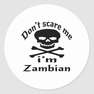 Ne m'effrayez pas que je suis zambien sticker rond