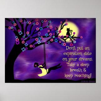 Ne mettez pas la date d'échéance sur des rêves. posters