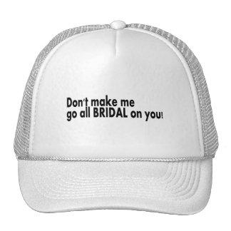 Ne m'incitez pas à aller tout nuptiale sur vous casquette de camionneur