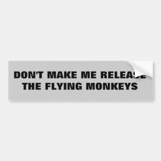 Ne m'incitez pas à libérer les singes de vol autocollant pour voiture