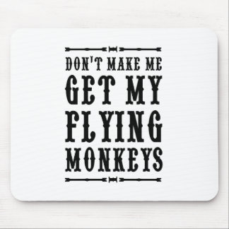 Ne m'incitez pas à obtenir mes singes de vol tapis de souris