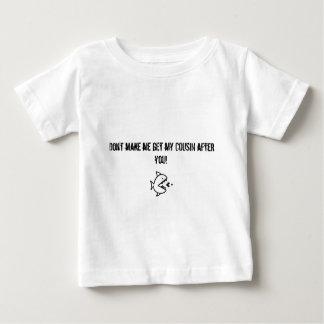 Ne m'incitez pas à obtenir mon cousin après que t-shirt pour bébé