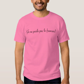 Ne parle pas le francais de Je ! T-shirts