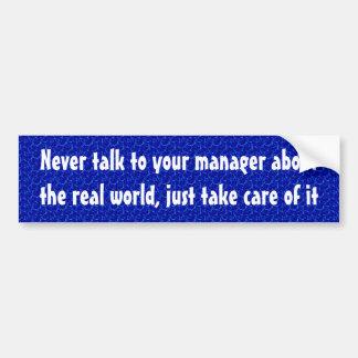 Ne parlez jamais à votre directeur au sujet du mon autocollant pour voiture