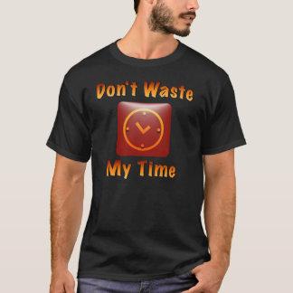Ne perdez pas mon temps t-shirt