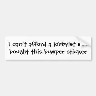 Ne peut pas avoir les moyens un lobbyiste autocollant pour voiture