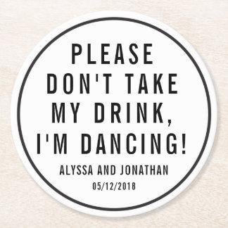 """""""Ne prenez pas ma boisson, je danse"""" des dessous Dessous-de-verre Rond En Papier"""